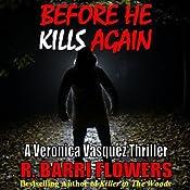 Before He Kills Again: A Veronica Vasquez Thriller, Book 1 | R. Barri Flowers