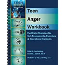 Teen Anger Workbook - Facilitator Reproducible Self-Assessments, Exercises & Educational Handouts