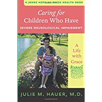 Caring for Children Who Have Severe Neurological Impairment: A Life with Grace (...