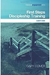 First Steps Discipleship Training: Leaders Guide (Missional Engagement)