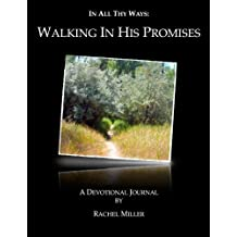 In All Thy Ways: Walking In His Promises (In All Thy Ways Devotional Journals) (Volume 2)