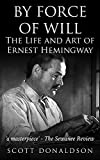 By Force of Will: The Life and Art of Ernest