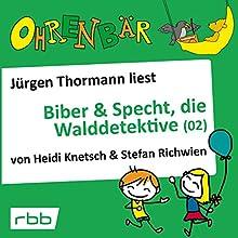 Ohrenbär: Biber & Specht, die Walddetektive 2 Hörbuch von Heidi Knetsch, Stefan Richwien Gesprochen von: Jürgen Thormann