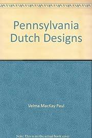 Pennsylvania Dutch Designs de Velma MacKay…