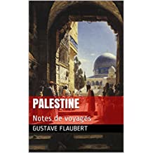 Palestine: Notes de voyages (French Edition)
