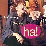 God Said,'Ha!' | Julia Sweeney
