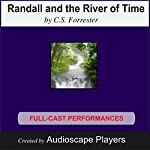 Randall and the River of Time   C. S. Forrester,Keith PerreurLloyd (adapted by )