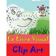 Le Livre Visual: Clip Art (French Edition)