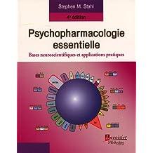 Psychopharmacologie Essentielle: Bases Neuroscientifiques 4e Ed.