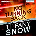 No Turning Back: Kathleen Turner, Book 1 Audiobook by Tiffany Snow Narrated by Angela Dawe
