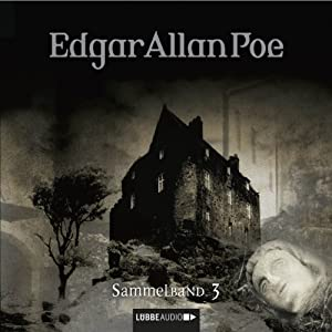 Edgar Allan Poe: Sammelband 3 (Edgar Allan Poe 7-9) Hörspiel