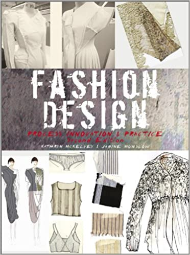 Fashion Design Process Innovation And Practice Kindle Edition By Mckelvey Kathryn Munslow Janine Arts Photography Kindle Ebooks Amazon Com