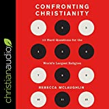 Confronting Christianity: 12 Hard Questions for the