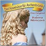 Drei Haselnüsse für Aschenbrödel | Bozena Nemcova,Adrian Thome