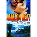 Amazon Heat | Rayna Vause,Melinda Leigh