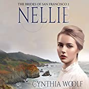 Nellie: The Brides of San Francisco Book 1 | Cynthia Woolf