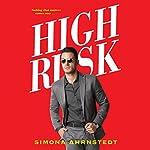 High Risk: High Stakes   Simona Ahrnstedt