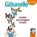 Le jour où j'ai appris à vivre | Livre audio Auteur(s) : Laurent Gounelle Narrateur(s) : François Tavares