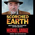 Scorched Earth: Restoring the Country After Obama Audiobook by Michael Savage Narrated by James Edward Thomas