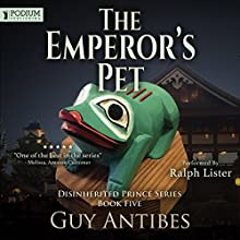 The Emperor's Pet: The Disinherited Prince, Book 5 Audiobook by Guy Antibes Narrated by Ralph Lister