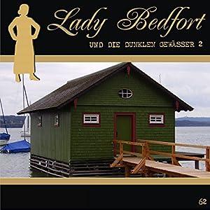 Die dunklen Gewässer - Teil 2 (Lady Bedfort 62) Hörspiel