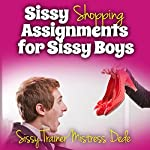 Sissy Shopping Assignments for Sissy Boys : Sissy Boy Feminization Training | Mistress Dede