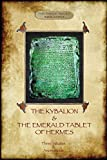 The Kybalion & The Emerald Tablet of Hermes: two