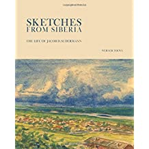 Sketches from Siberia: The Life of Jacob D.Sudermann