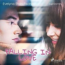 Falling in Love Hörbuch von Evelyne Stein-Fischer Gesprochen von: Cathrin Bürger