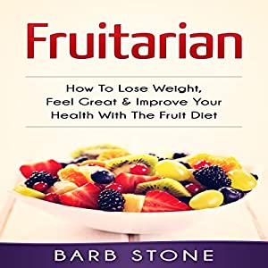Fruitarian Audiobook