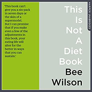 This Is Not a Diet Book: A User's Guide to Eating Well Audiobook