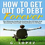 How to Get Out of Debt Forever | Gustavo Lopez
