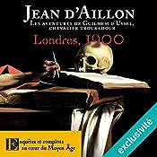 Londres, 1200 (Les aventures de Guilhem d'Ussel 6) | Jean d'Aillon