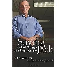 Saving Jack: A Man's Struggle with Breast Cancer