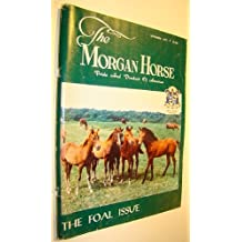 The Morgan Horse Magazine, September, 1975 - The Foal Issue