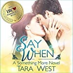 Say When: Something More, Book 1 | Tara West
