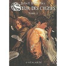 Soeur des cygnes, t. 02