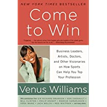 Amazon venus williams books come to win business leaders artists doctors and other visionaries on how sports can help you top your profession fandeluxe PDF