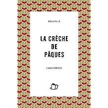 LA CRÈCHE DE PÂQUES (nouvelle) (French Edition)