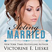 Acting Married: The Married Series, Book 5 | Victorine E. Lieske