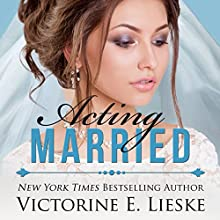 Acting Married: The Married Series, Book 5 Audiobook by Victorine E. Lieske Narrated by Kathleen Corbin