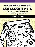 Understanding ECMAScript 6: The Definitive Guide