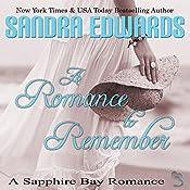 A Romance to Remember: Sapphire Bay Romance, Book 4 | Sandra Edwards