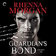Guardian's Bond: (Ancient Ink) Audiobook by Rhenna Morgan Narrated by Nicole Poole