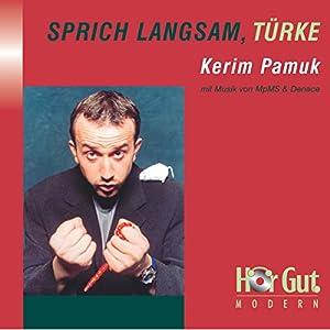 Sprich langsam, Türke Hörbuch
