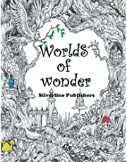 Worlds of Wonder: An Adult coloring book for Anxiety and Stress relief, Adult Coloring Book with intricate images