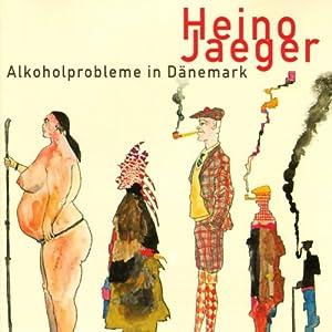 Alkoholprobleme in Dänemark Hörbuch