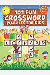 101 Fun Crossword Puzzles for Kids: First Children Crossword Puzzle Book for Kids Age 6, 7, 8, 9 and 10 and for 3rd graders   Kids Crosswords (Easy Word Learning Activities for Kids) Paperback