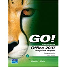 GO! with Office 2007 Integrated Projects