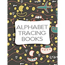 "Alphabet Tracing Books: Letter Tracing Practice Book For Preschoolers, Kindergarten (Printing For Kids Ages 3-5)(1"" Lines, Dotted)"